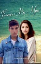 Forever Be Mine by luvmatthunterxoxo