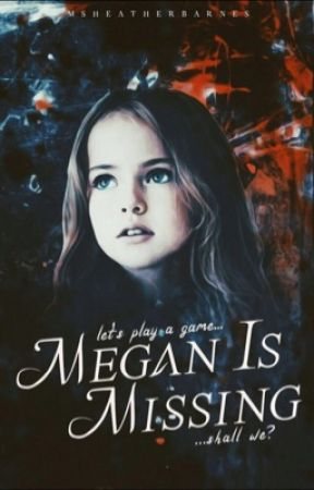 Megan Is Missing [Completed] by MsHeatherBarnes