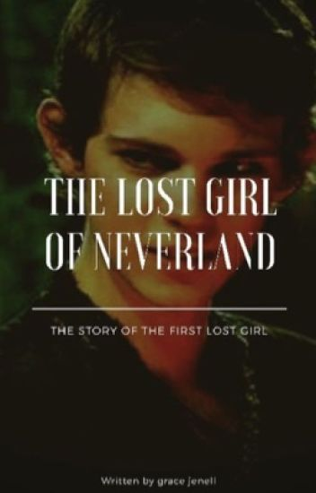 The Lost Girl Of Neverland (Peter Pan x reader)