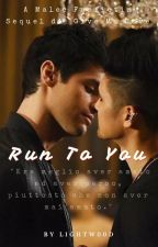 Run To You; Malec by LlGHTW00D