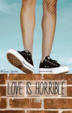 Love is HORRIBLE (I think)   {#TM2) by xLove_stormx