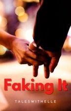 FAKING IT by ElleStrange