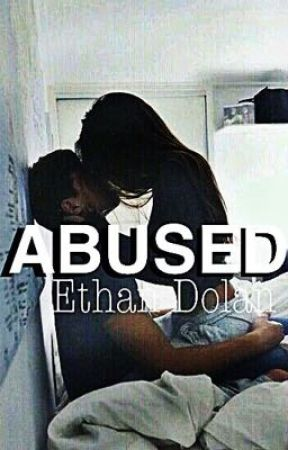 Abused || E.D. 🌹{ COMPLETED} by Dolannnation