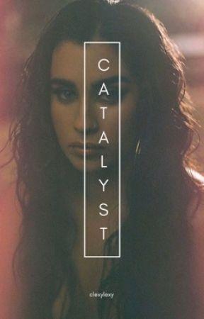 Catalyst by clexylexy