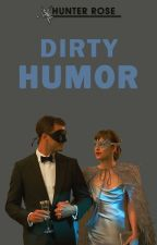 Dirty Humor by antireputation