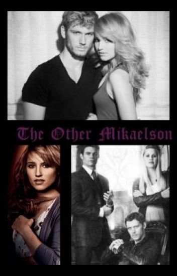 The Other Mikaelson (TVD Fanfiction)