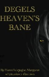 DEGELS HEAVEN'S BANE by YomiAdejugbe