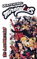 Watching: Miraculous by LadyWritter8