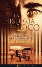LA HISTORIA DEL LOCO de John Katzenbach by ManeRulez