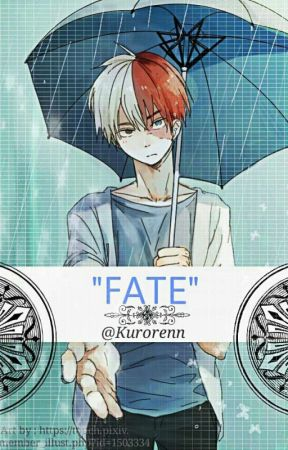 Fate ( Todoroki Shouto X Reader ) by KURORENN