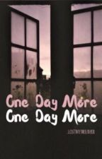 One Day More by justanothergirl1314