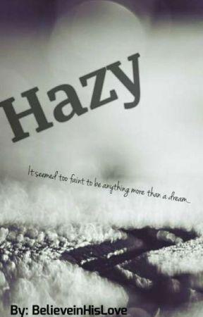 Hazy by BelieveInHisLove