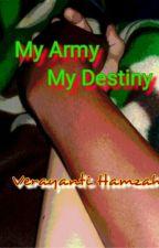 MY ARMY MY DESTINY by Vera_Yh