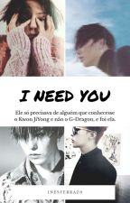 I Need U  °| G-Dragon |° by InesFerraz0