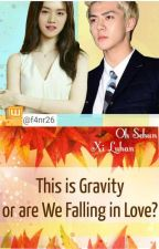 This is Gravity or are We Falling in Love? by f4nr26