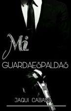 ¿El mi guarda espaldas? by JaquiCabana
