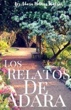 Los Relatos De Adara by Adara_Holmes