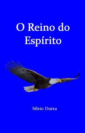 O Reino do Espírito by SilvioDutra0