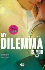My dilemma is you 3 -siempre contigo-  by -cammila_j-