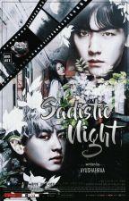 SADISTIC NIGHT by ayushafiraa_