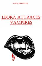 Leora Attracts Vampires by SincerelyLittle