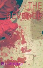 THE REVENGE by Jesraj