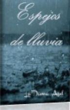 Espejos de lluvia by La_dame_bleu