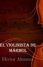 El Violinista de Mármol by HectorMiguelAlmanza