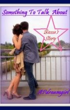 Something to Talk About: Becca's Story- Sister's at Heart Book 2 by APdreamgirl
