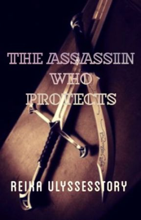 The Assassin Who Protects by ulyssesstory