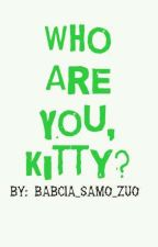 Who Are You, Kitty?   Miraculous  ✔ by Lady_Freon