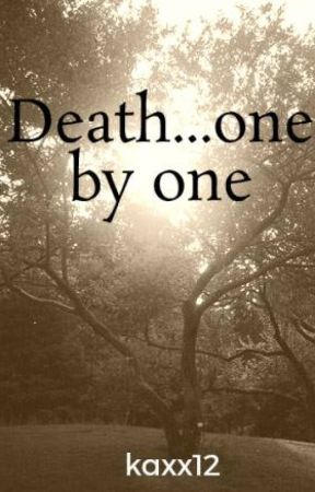 Death...one by one by kaxx12