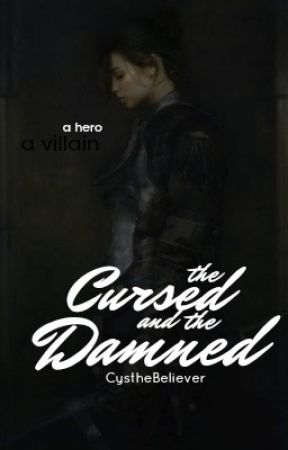 The Cursed and the Damned by cysthebeliever