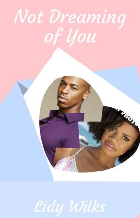 Not Dreaming of You - Dream Brotha series ...coming soon by LidyWilks