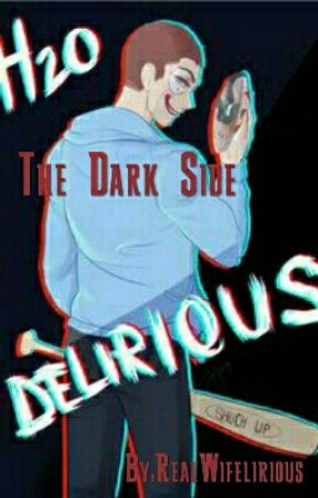 The Dark Side (H2ODelirious x reader) by RealWifelirious