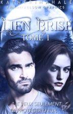 Lien Brisé - Tome 1 by KatherinaHale
