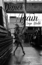 Dance Again (Zayn Malik)✔ by Narcotic_Waste