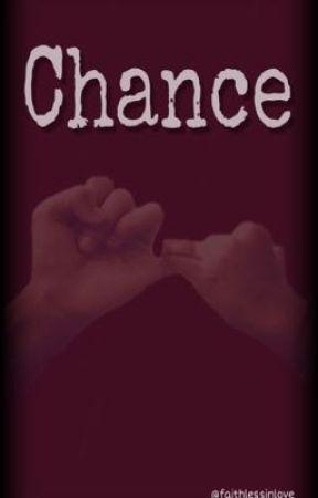 Chance by faithlessinlove