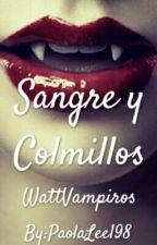 Sangre y Colmillos. (@WattVampiros) by PaolaLee198