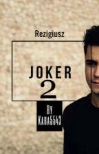 Porwana przez Jokera 2 | ReZigiusz | by Kara5543