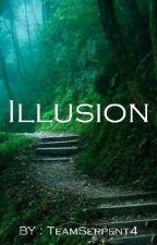Illusion [ Terminé ] by TeamSerpent4