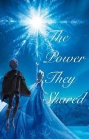 The Power They Shared { Jack Frost x Elsa } by NatalieYochim