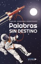 Palabras sin destino by SoniaGarcia00123