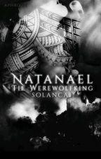 Natanael.-The Werewolfking  by Solanaca