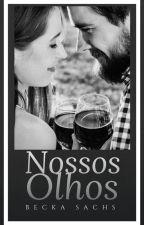 Nossos Olhos (DEGUSTAÇÃO) by BeckaSachs