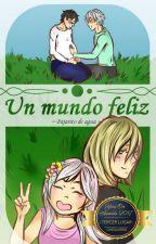 Un Mundo Feliz by PajaritodeAgua