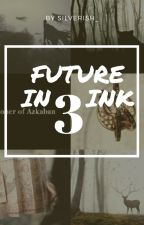 Future In Ink 3 (Marauders read HP and the Prisoner of Azkaban) by Cold-Drink