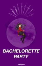 Bachelorette Party ★ Various Male Servants X Reader  by xinghuba