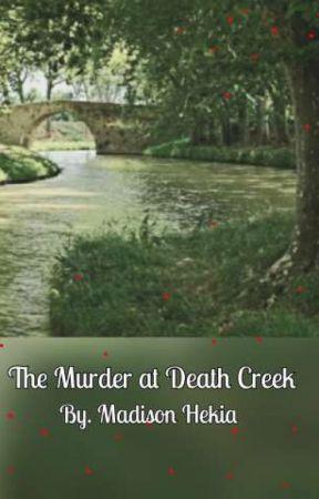 The Murder at Death Creek  by _MaDiBeAr_