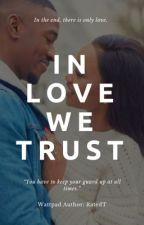 In Love We Trust. by RatedT